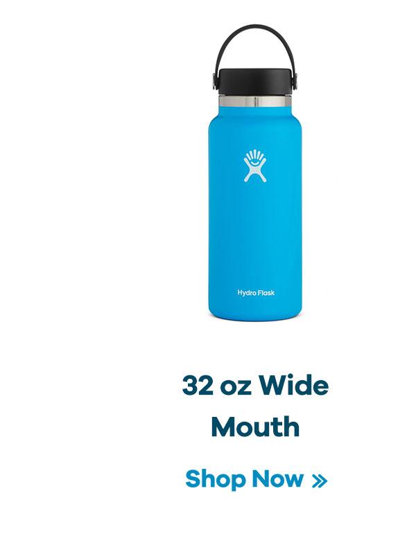 32 oz Wide Mouth | Shop Now >>