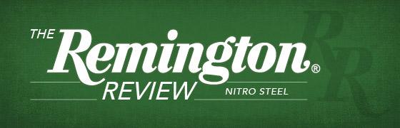 THE REMINGTON REVIEW - Nitro Steel