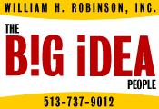 William H. Robinson, Inc. - The Big Idea People! - (513) 737-9012