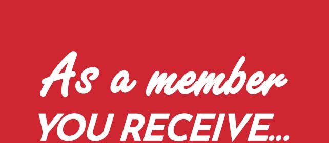 As a member you receive...