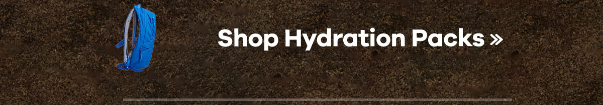 Shop Hydration Packs >>