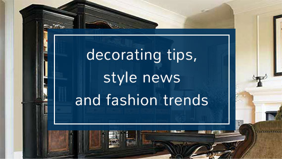 decorating tips, style news and fashion trends