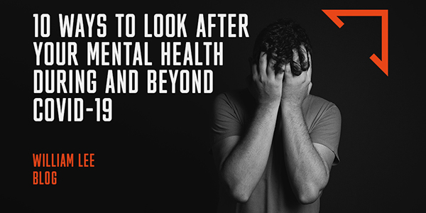 Blog: 10 ways to look after your mental health during and beyond COVID-19