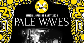 Pale Waves - HTN Opening Party