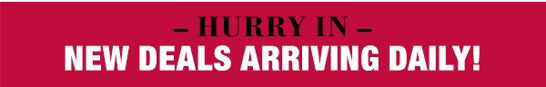 Hurry in - New deals arriving daily
