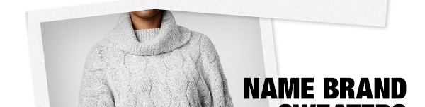 Name brand sweaters starting at $14.99