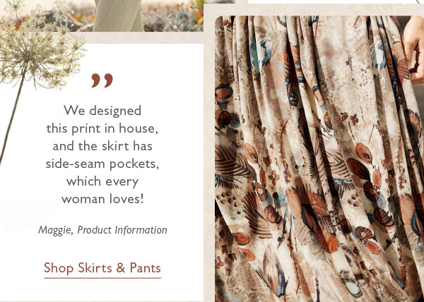 """""""We designed this print in house, and the skirt has side-seam pockets, which every woman loves!"""" Shop Skirts & Pants."""