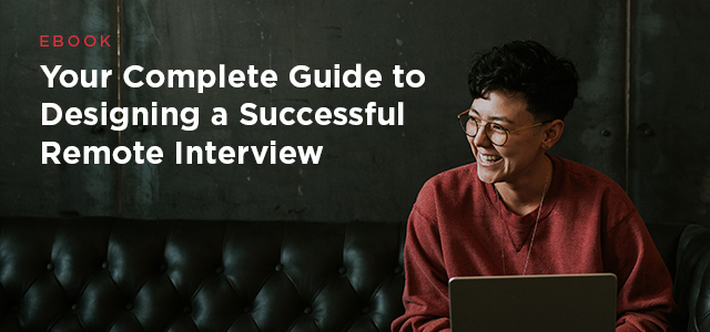 Your complete guide to designing a successful remote interview