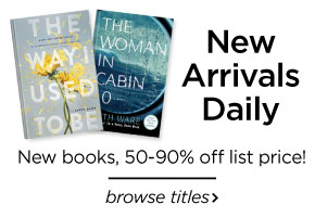 Did you know that we add new arrivals daily? All titles 50-90% off list price!