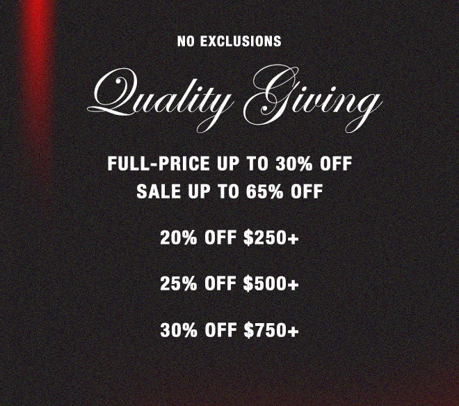 LAST CHANCE. Have an Epic Holiday. NO EXCLUSIONS 20% OFF $250+ 25% OFF $500+ 30% OFF $750+ BEST OF SALE