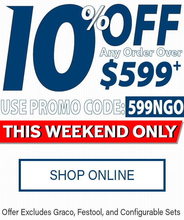 10% off orders $599+