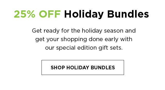25% OFF special Holiday Bundles