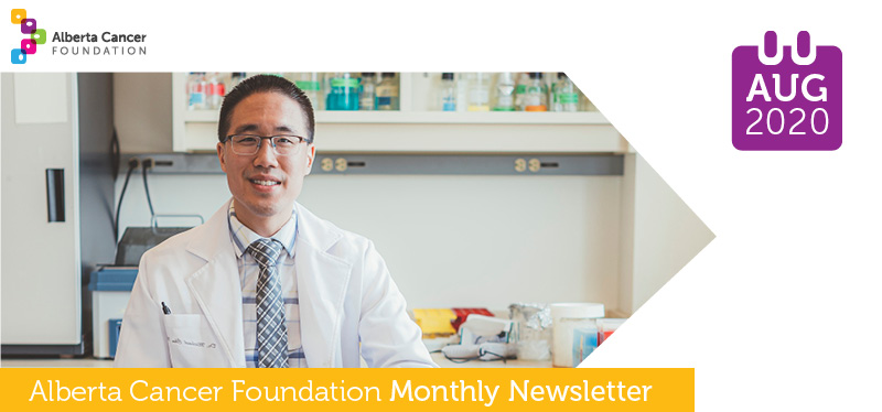 Alberta Cancer Foundation Monthly News - August 2020