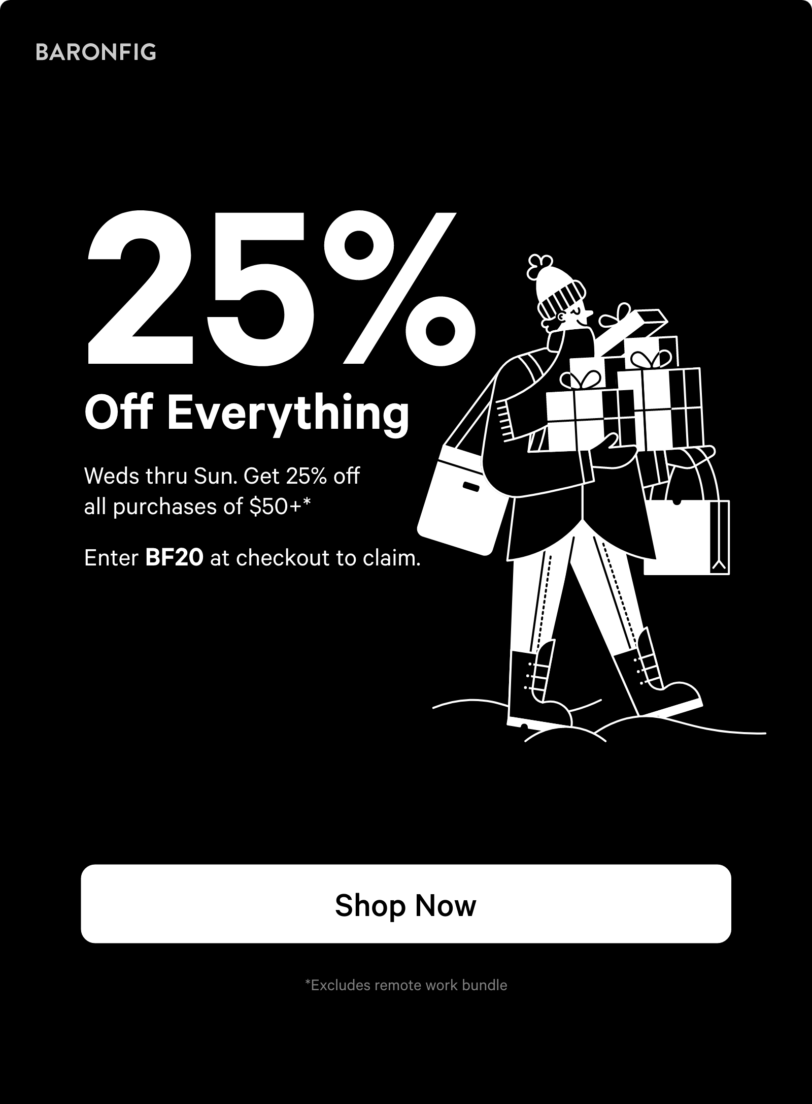 25% Off Everything. Shop now ?