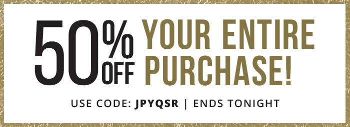Take 50% Off Your Entire Purchase with coupon code: JPYQSR
