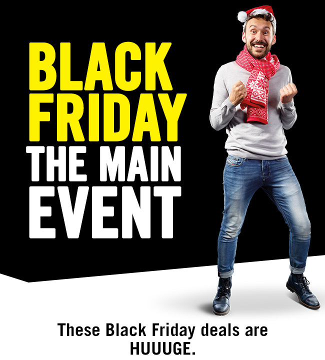 Black Friday the main event.
