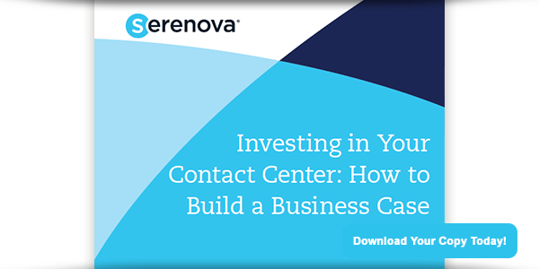 Investing in Your Contact Center: Building a Business Case
