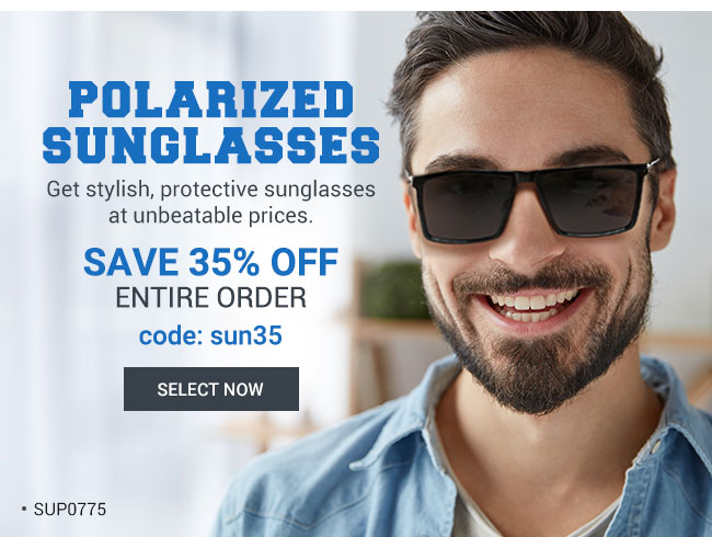 Polarized sunglassesGet stylish, protective sunglasses at unbeatable prices.Save 35% off entire ordercode: sun35Select now
