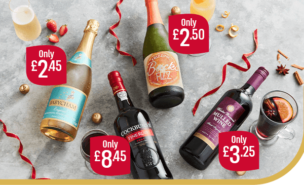 Babycham Only �45 Frizzing Bucks Fizz Only �50 Cockburn's Fine Ruby Port Only �45 Mulled Wine Only �25