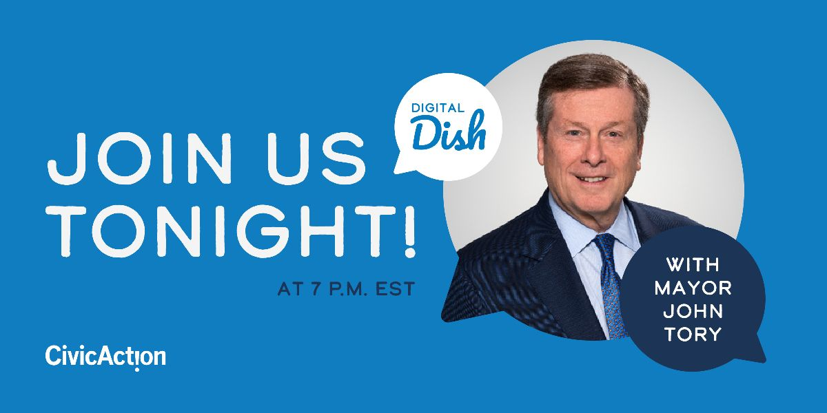 "Blue background with text that says, ""Join us tonight at 7pm EST for Digital Dish."" With a picture of Mayor John Tory to the right."
