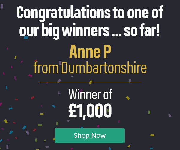Congratulations to one of our big winners...so far! Anne P from Dumbartonshire Winner of �000 Shop Now