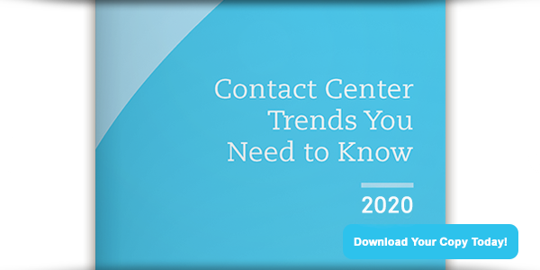 2020 Contact Center Trends You Should Know