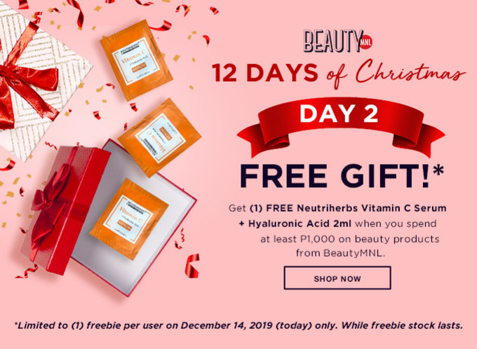 12 DAYS OF CHRISTMAS | DAY 2 | FREE GIFT |Get (1)�FREE* Neutriherbs Vitamin C Serum + Hyaluronic Acid 2ml�when you spend at least P1000�on beauty products from BeautyMNL. Limited to (1) freebie per user. While freebie stock lasts | SHOP NOW >>