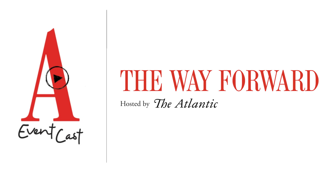 The Atlantic EventCast: The Way Forward [logo]