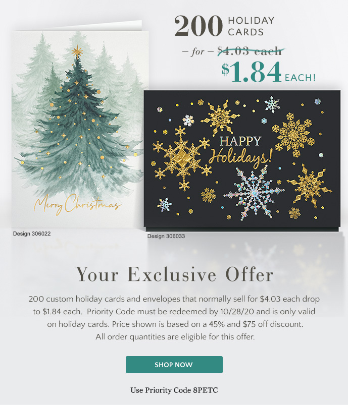 45% & $75 off Holiday Cards thru 10/28 - use Priority Code 8PETC