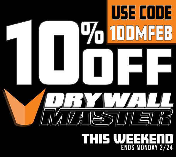 Use code 10DMFEB for 10% off Drywall Master products