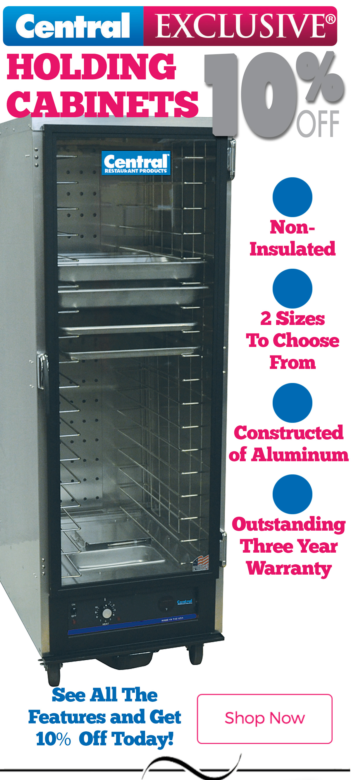 Get Exclusive Holding Cabinets ONLY at Central and now 10% off thru February only!