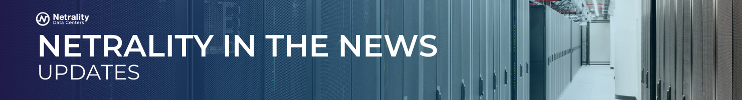 Netrality Data Center News