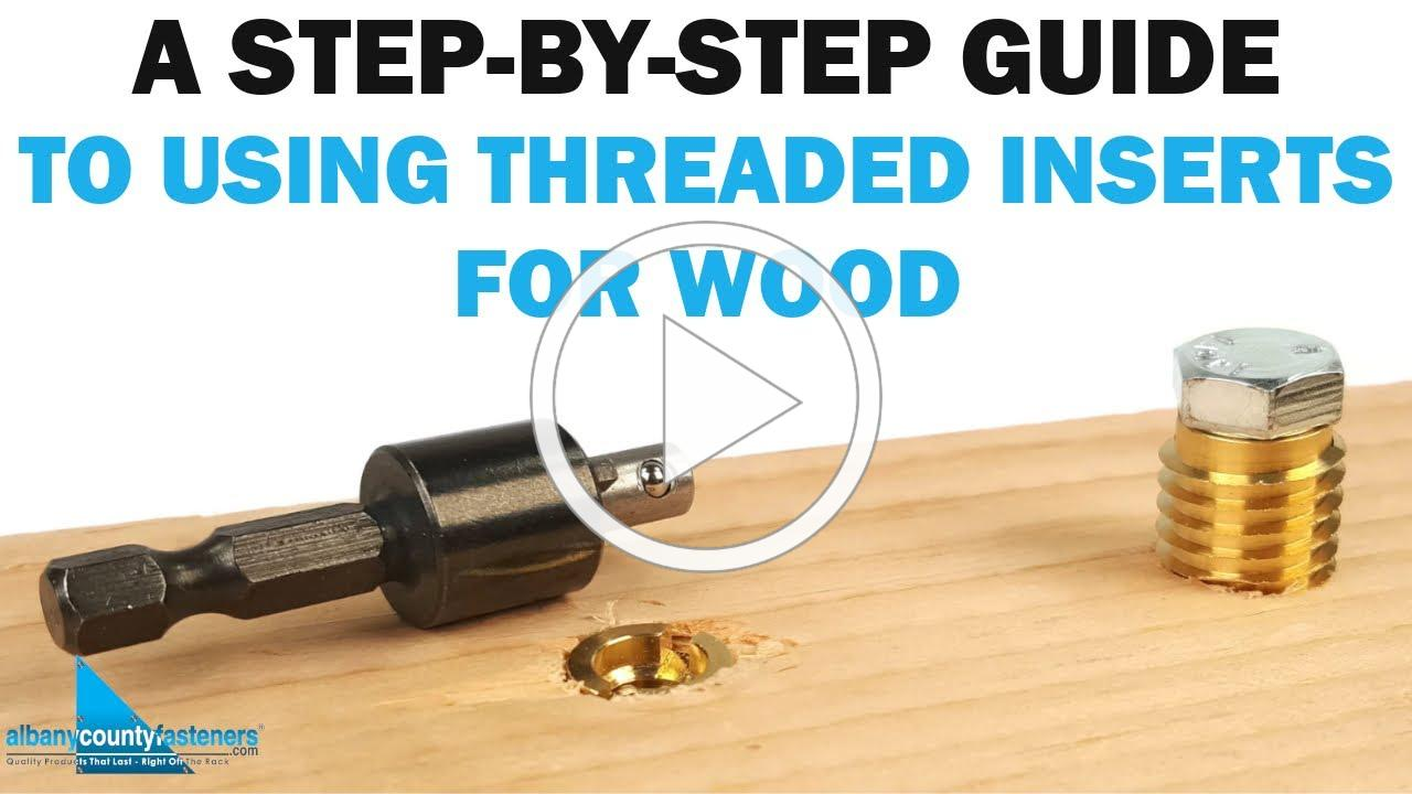 A Step-By-Step Guide on How to Use Threaded Inserts For Wood | Fasteners 101
