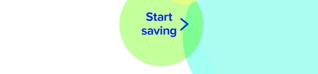 Start saving =>