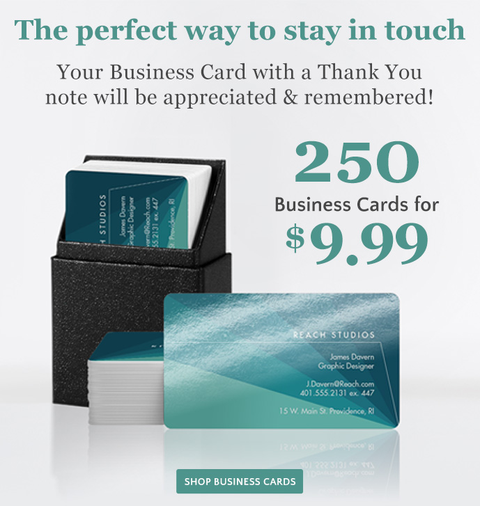 The Perfect Way to Stay in Touch - 250 Business Cards for $9.99