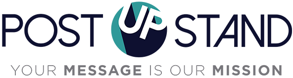 POST UP STAND - Your Message is our Mission