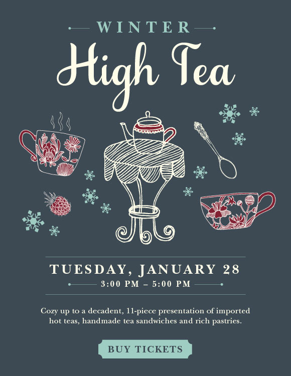 Click here to book your tickets for Winter High Tea on Tuesday, January 28.