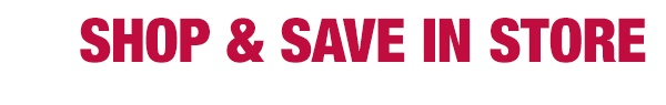 Shop and save in store