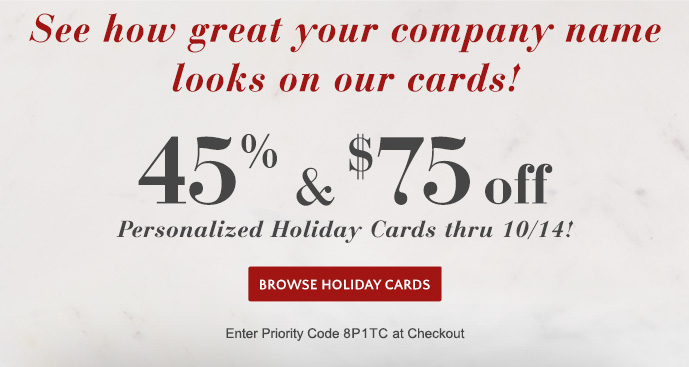 45% & $75 off Holiday Cards thru 10/14 - Use Priority Code 8P1TC