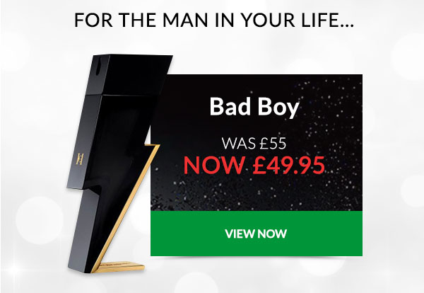 For the man in your life... Bad Boy WAS ?55 NOW ?49.95