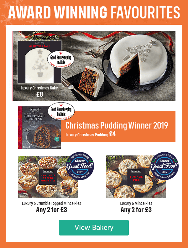 Award Winning Favourites Luxury Christmas Cake �Good Housekeeping Institute Taste Approved 2019 Luxury Christmas Pudding �Christmas Pudding Winner 2019 Good Housekeeping Institute Taste Approved 2019 Luxury Crumble Topped Mince Pies 6 Pack Any 2 for �Consumer Tested Consumer Approved The Grocer Great Food 2019 Luxury Mince Pies 6 Pack Consumer Tested Consumer Approved The Grocer Great Food 2019 View Bakery