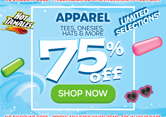 APPAREL - Tees, Onesies, Sweats, Hats & More - 65% off - SHOP NOW