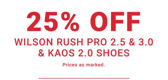 25 Percent Off Wilson Rush Pro and Koas Shoes