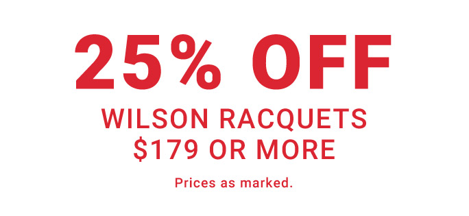 25 Percent Off Wilson Racquet 175 Or More