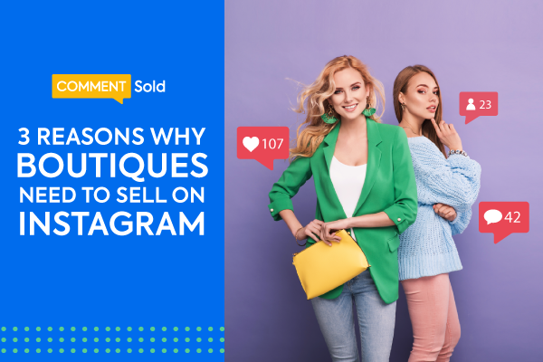 3 Reasons Why Boutiques Need to Sell on Instagram