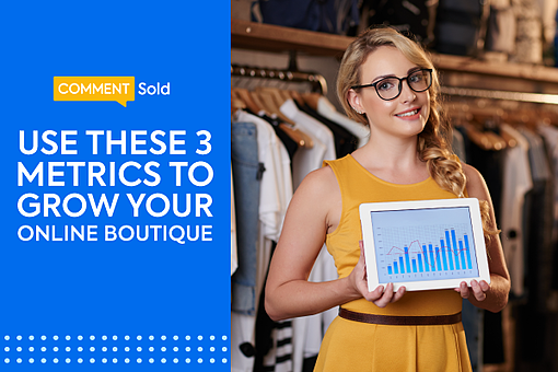 Use These 3 Metrics to Grow Your Online Boutique