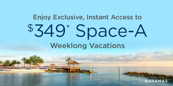 Exclusive Access to $349* Space-A Weeklong Vacations