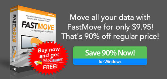 Transfer your files with FastMove for only $9.95! That''s 80% off regular price!