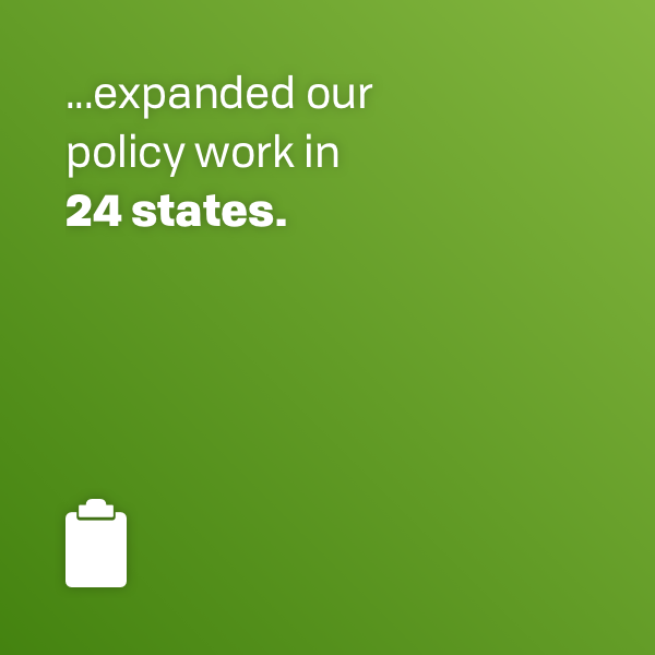 expanded our policy work in 24 states