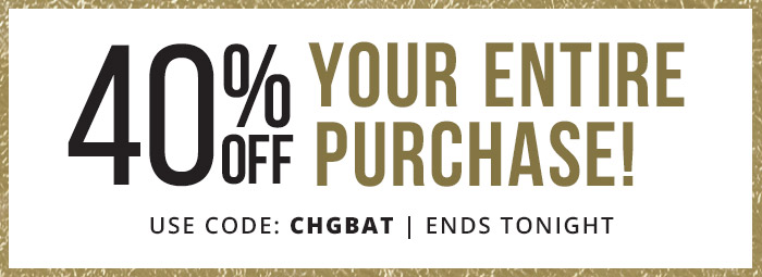 40% Off Your Entire Purchase with coupon code: CHGBAT